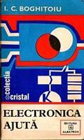2 carti: Electronica Ajuta si Electronica Peste Tot