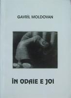 """Gavril Moldovan, """"In odaie e joi"""""""