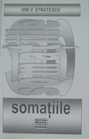 """Ion V. Stratescu, """"Somatiile"""""""
