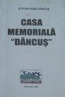 """Stefan Doru Dancus, """"Casa memoriala `Dancus`"""""""