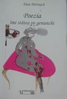 "Dan Petrusca, ""Poezia imi statea pe genunchi"""