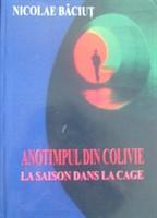 "Nicolae Baciut, ""Anotimpul din colivie"""