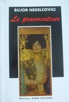 Bujor Nedelcovici - Le Provocateur