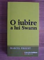 O iubire a lui Swann - Marcel Proust