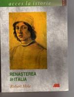 Robert Hole - Renasterea in Italia (ed. All)