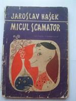 Jaroslav Hasek - Micul scamator