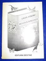 Carte povesti - Regina Balului de Ligia Visoiu