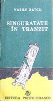 Singuratate in tranzit - Vasile Datcu