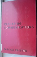 Reshaping Communications - Paschal Preston
