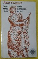 """""""Cinci mari ode""""(Cinq grandes odes) - de Paul Claudel"""