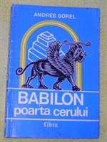 """'Babilon, poarta cerului""""- de Andres Sorel"""