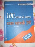 100 variante de subiecte pt. testarea nationala 2007, limba si literatura romana