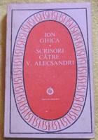 """""""Scrisori catre V. Alecsandri"""" de Ion Ghica"""
