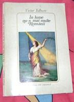 """carte """"In lume nu-s mai multe Romanii"""" de Victor Tulbure"""