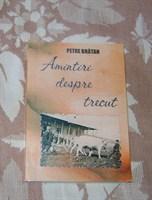 """Amintiri despre trecut"" de Petre Bratan"