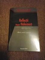 Reflectii despre Holocaust - Studii, articole, marturii