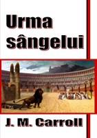 Urma Sangelui - J M Carroll