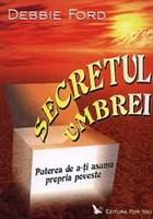 Secretul umbrei de Debbie Ford