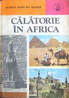 Calatorie in Africa - Alfred Edmund Brehm