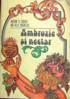 Ambrozie si Nectar - Avram D. Tudosie, Ion Alex. Anghelus