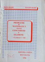 Probleme de matematica pentru concursuri si examene - Dana Radu si Eugen Radu