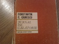 4437. Constantin C. Giurescu - Jurnal de calatorie