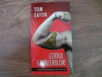 Carte: Codul Cavalerilor - Tom Eaton