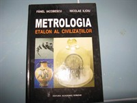 Metrologia - etalon al civilizatiilor