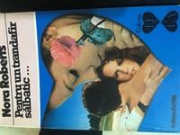 """Carte """"Pentru un trandafir sălbatic..."""" de Nora Roberts"""