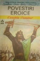 Povestiri eroice de Eusebiu Camilar